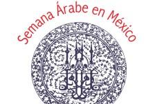 ¡Asiste a la Semana Árabe en México del 28 de marzo al 3 de abril!