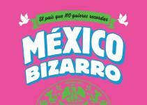 México Bizarro, el país que NO quieres recordar, de Patán y Rosas