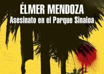 Elmer Mendoza presenta: 'Asesinato en el parque Sinaloa'