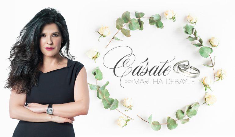 Cásate con Martha Debayle