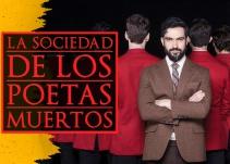 """Poncho Herrera nos presenta """"La sociedad de los poetas muertos"""""""