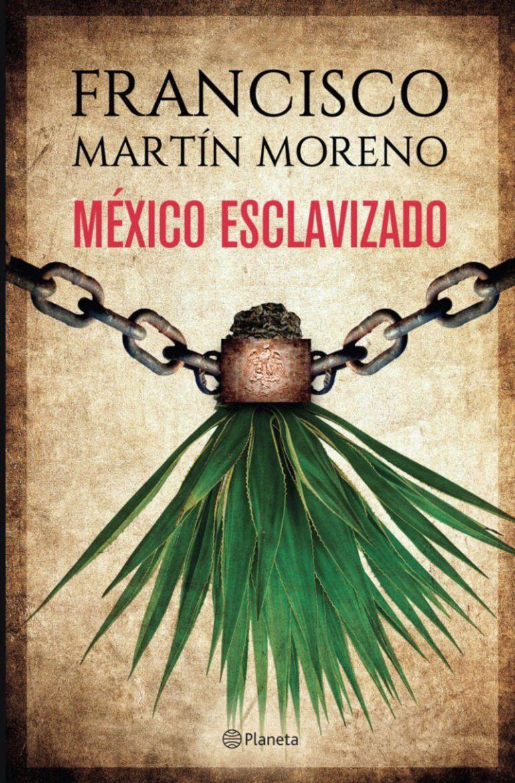 """Presentación """"México esclavizado"""" de Francisco Martin Moreno"""