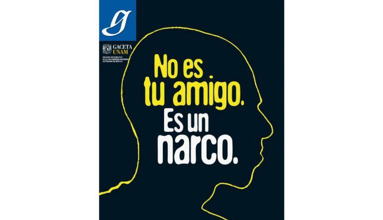 """UNAM, Narcomenudeo: """"No es tu amigo. Es un narco"""", advierte Gaceta UNAM"""