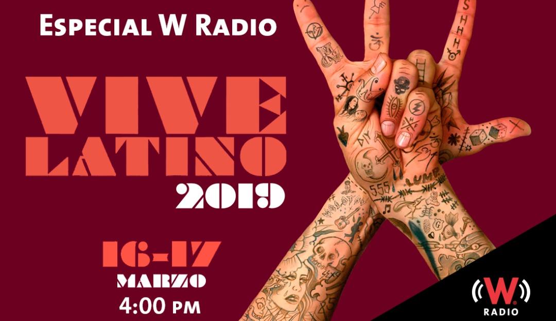 Especial W RADIO: Vive Latino 2019