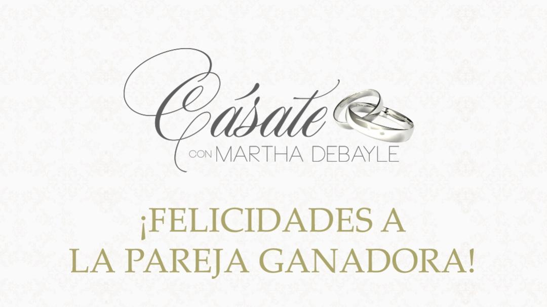 Anunciamos pareja ganadora: Cásate con Martha Debayle 2019