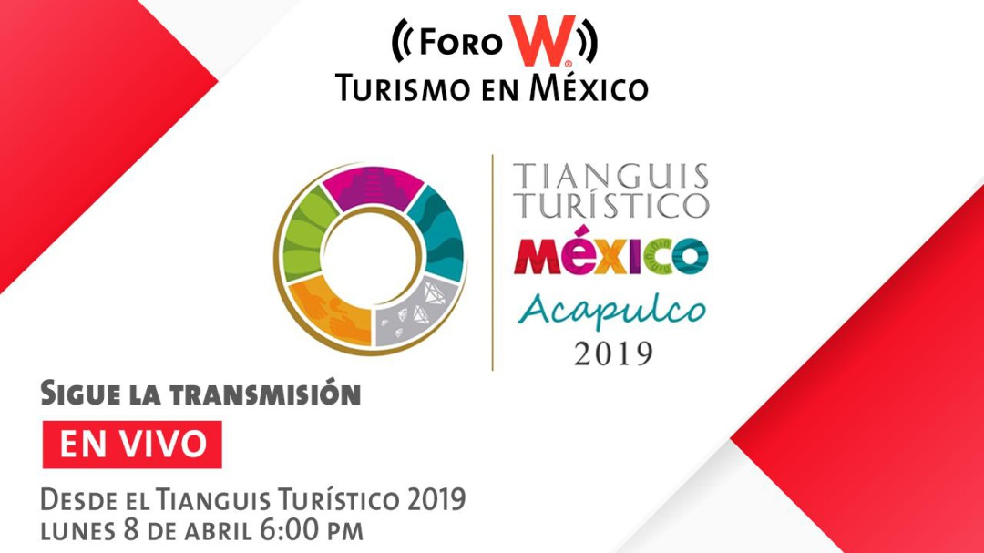 "EN VIVO: Foro W ""Turismo en México"""
