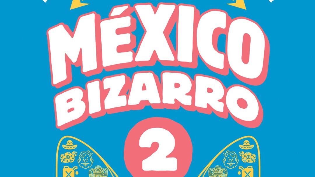 """Presentación del libro """"México Bizarro 2"""""""