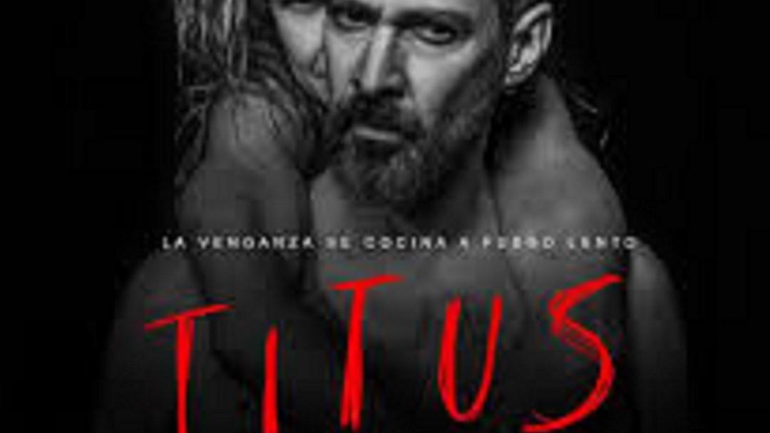 """""""Titus"""", venganza, horror y muerte"""