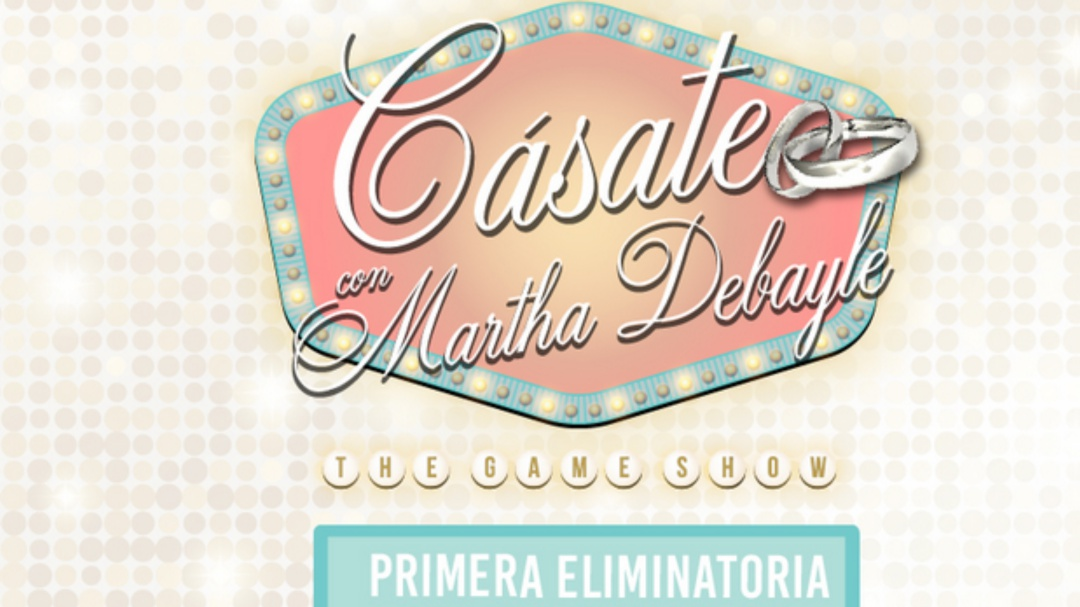 EN VIVO: Cásate con Martha Debayle 2020: The Game Show