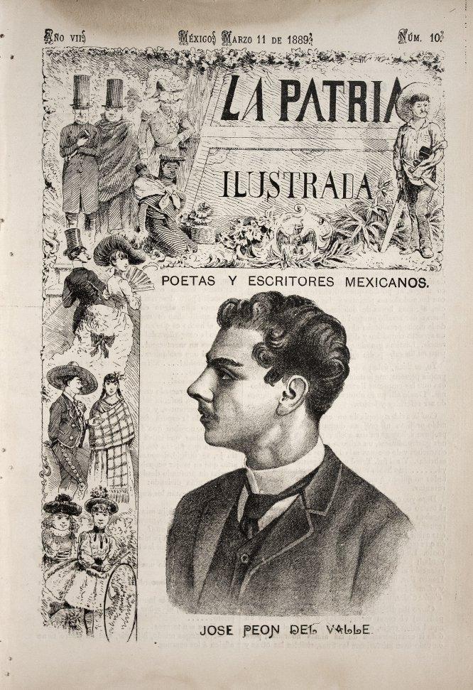 """""""Poetas y escritores mexicanos. José Peón del Valle"""", en La Patria Ilustrada, año VII, núm. 10, marzo 11 de 1889.Litografía"""