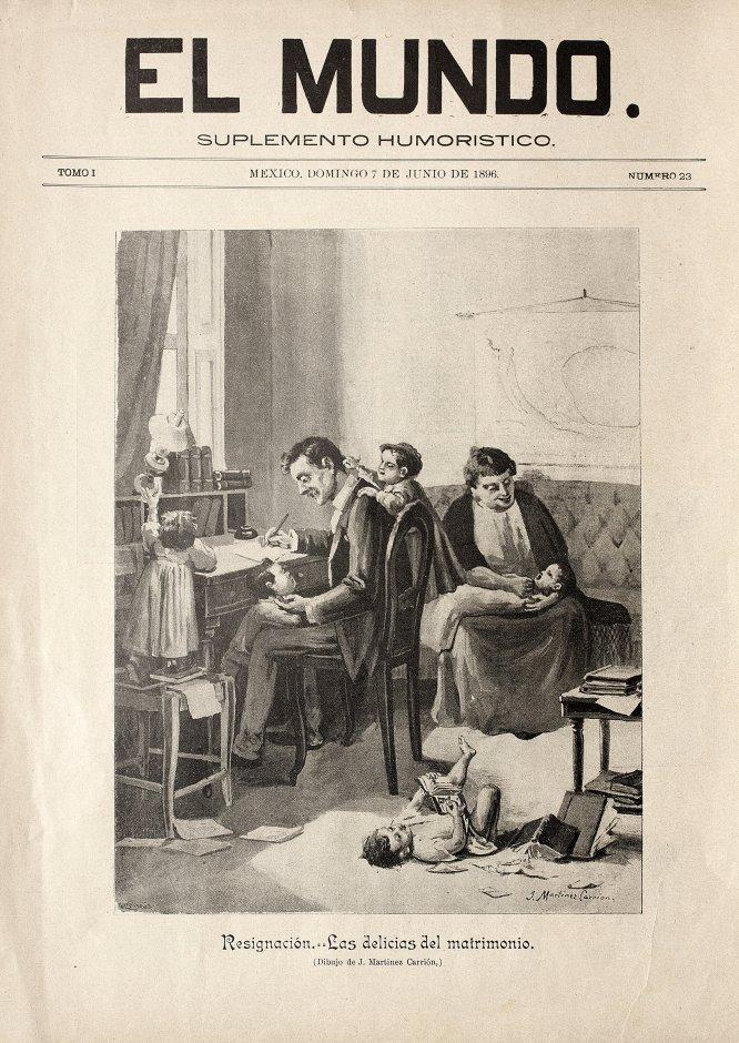 """""""Resignación. Las delicias del matrimonio"""", en El Mundo, tomo 1, número 23, Junio 7 de 1896.Litografía"""